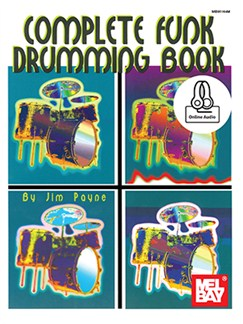 Jim Payne: Complete Funk Drumming Book (Book/Online Audio) Books and Digital Audio | Drums