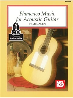 Mel Agen: Flamenco Music For Acoustic Guitar (Book/Online Audio) Books and Digital Audio | Acoustic Guitar