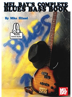 Mike Hiland: Complete Blues Bass (Book/Online Audio) Books and Digital Audio | Bass Guitar