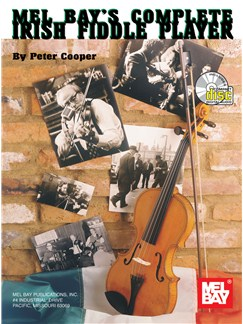 Peter Cooper: Mel Bay's Complete Irish Fiddle Player Books and CDs | Violin