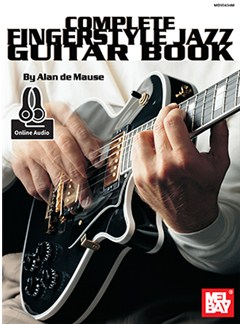 Alan De Mause: Complete Fingerstyle Jazz Guitar (Book/Online Audio) Books and Digital Audio | Guitar