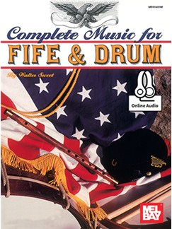 Walter D. Sweet: Complete Music For The Fife And Drum (Book/Online Audio) Books and Digital Audio | Fife, Drums