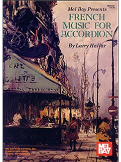 Larry Hallar: French Music for Accordion Volume 1 Books | Accordion