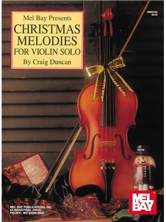 Christmas Melodies for Violin Solo Books | Violin