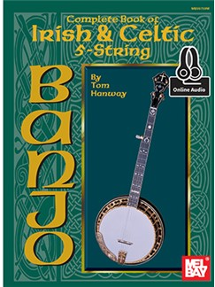 Tom Hanway: Complete Book Of Irish & Celtic 5-String Banjo (Book/Online Audio) Audio Digital y Libro | Banjo