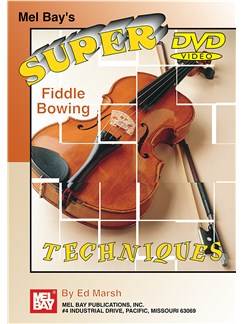 Super Fiddle Bowing Techniques DVDs / Videos | Violin