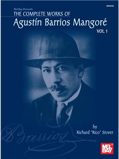 Complete Works of Agustin Barrios Mangore for Guitar Vol. 1 Books | Guitar
