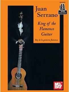 Juan Serrano: King Of The Flamenco Guitar (Book/Online Audio) Books and Digital Audio | Guitar