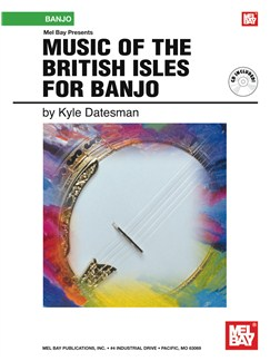 Kyle Datesman: Music Of The British Isles For Banjo Books and CDs | Banjo Tab