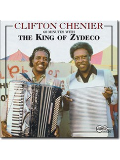 Clifton Chenier: King Of Zydeco CDs |