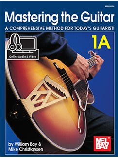 William Bay/Mike Christiansen: Mastering The Guitar 1A (Book/Online Audio And Video) Audio Digital y Libro | Guitarra