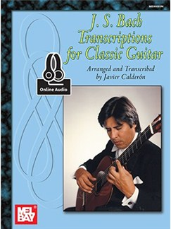 J. S. Bach Transcriptions For Classic Guitar Books | Guitar