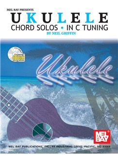 Neil Griffin: Ukulele Chord Solos In C Tuning Books and CDs | Ukulele