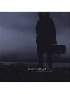Martin Hayes: Under The Moon CDs | Guitar