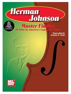 Herman Johnson Master Fiddler: 39 Solos By America's Legendary Fiddler Books | Violin