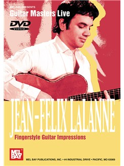 Jean Felix Lalane: Fingerstyle Guitar Impressions DVDs / Videos   Guitar