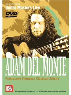 Adam Del Monte:  Progressive Flamenco Classical Artistry DVDs / Videos | Guitar