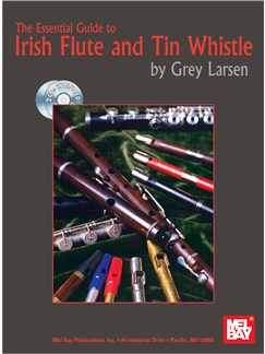 Grey Larsen: Essential Guide to Irish Flute and Tin Whistle Books and CDs | Flute