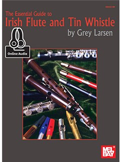 The Essential Guide To Irish Flute And Tin Whistle (Book/Online Audio) Books and Digital Audio | Flute, Pennywhistle
