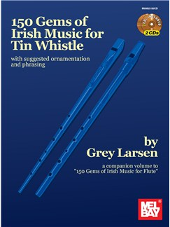 Grey Larsen: 150 Gems Of Irish Music For Tin Whistle Books and CDs | Tin Whistle
