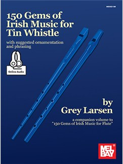 Grey Larsen: 150 Gems Of Irish Music For Tin Whistle (Book/Online Audio) Audio Digitale et Livre | Flûte Irlandaise