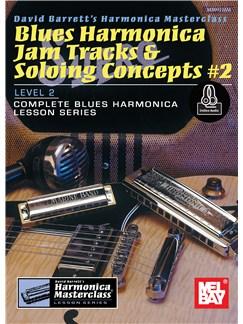 David Barrett: Blues Harmonica Jam Tracks & Soloing Concepts #2 (Book/Online Audio) Books and Digital Audio | Harmonica