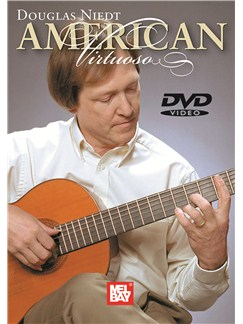 Douglas Niedt: American Virtuoso DVDs / Videos | Guitar