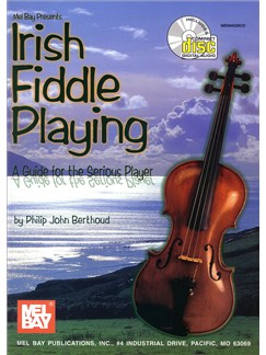 Philip John Berthoud: Irish Fiddle Playing - A Guide For The Serious Player Books and CDs | Violin