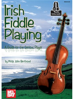 Philip John Berthoud: Irish Fiddle Playing (Book/Online Audio) Books and Digital Audio | Violin