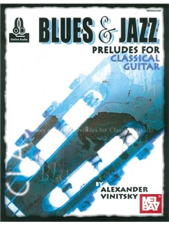 Alexander Vinitsky: Blues & Jazz Preludes For Classical Guitar (Book/Online Audio) Books and Digital Audio | Classical Guitar