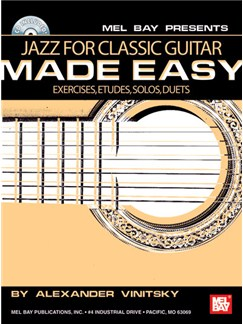 Alexander Vinitsky: Jazz for Classic Guitar Made Easy Books and CDs | Guitar, Classical Guitar