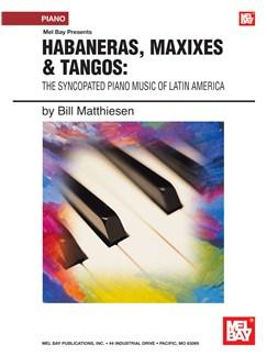 Habaneras, Maxixes & Tangos; The Syncopated Piano Music Books | Piano