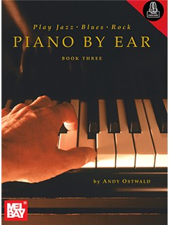 Andy Ostwald: Play Jazz, Blues, Rock Piano By Ear - Book Three (Book/Online Audio) Books and Digital Audio | Piano