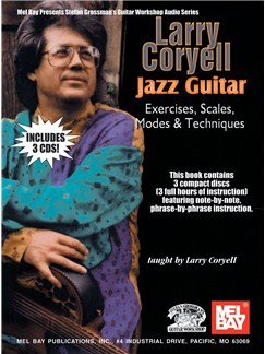 Larry Coryell - Jazz Guitar Exercises, Scales, Modes Books and CDs | Guitar
