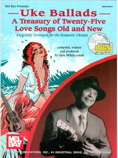 Uke Ballads: A Treasury of Twenty-Five Love Songs Old and New Books and CDs | Ukulele