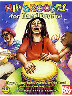 Hip Grooves for Hand Drums: How to Play Funk, Rock & World Books and CDs | Percussion