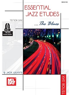 Jack Wilkins: Essential Jazz Etudes...The Blues - Tenor Sax (Book/Online Audio) Audio Digital y Libro | Saxofón Tenor