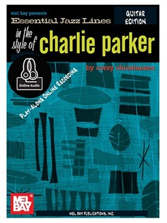 Essential Jazz Lines: The Style Of Charlie Parker - Guitar Edition (Book/Online Audio) Books and Digital Audio | Guitar