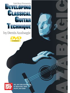 Denis Azabagic: Developing Classical Guitar Technique (DVD) DVDs / Videos | Guitar, Classical Guitar