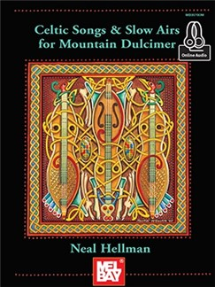 Neal Hellman: Celtic Songs And Slow Airs For Mountain Dulcimer (Book/Online Audio) Books | Dulcimer