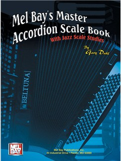 Gary Dahl: Mel Bay's Master Accordion Scale Book Books | Accordion
