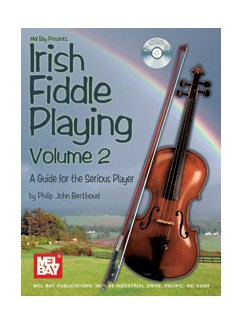 Philip John Berthoud: Irish Fiddle Playing Volume 2 - A Guide For The Serious Player Books and CDs | Violin