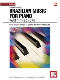Brazilian Music for Piano: Part 1 - The Choro Books | Piano