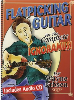 Flatpicking Guitar For The Complete Ignoramus Books and CDs | Guitar