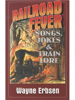 Railroad Fever - Songs, Jokes & Train Lore Books |