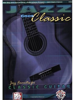 Jazz Goes Classic: Jazzy Favorites For Classic Guitar Books | Guitar, Classical Guitar