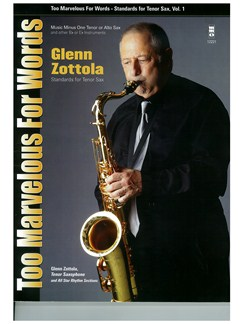 Too Marvelous For Words - Glenn Zottola Standards For Tenor Sax (Or Alto Sax) Books and CDs | Tenor Saxophone, Alto Saxophone