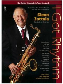 Glenn Zottola: I Got Rhythm - Standards For Tenor Sax (Or Alto Sax) Volume 2 Books and CDs   Tenor Saxophone, Alto Saxophone