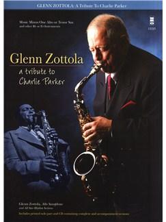 Glenn Zottola: A Tribute To Charlie Parker Books and CDs | Alto Saxophone