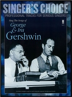 Singer's Choice: Sing The Songs Of George & Ira Gershwin (Book/CD) Books and CDs | Voice